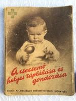 A csecsemő helyes táplálása és gondozása - Dr. Waltner Károly - Antik 1944