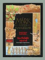 MÁRK EVANGÉLIUMA - Különös kötet - csodálatos, olvasmányos - gyönyörű ilusztrációkkal!