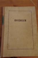Önvédelem  SZERZŐ Horváth István Stadler Béla  1966 Kiadó:BM Tanulmányi és Kiképzési Csoportfőnökség