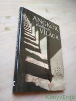 Csák Erika (szerk.): Angkor elsüllyedt világa