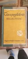 Herczeg Ferenc : Tűz a pusztában, 1917 évi kiadás, Singer és Wolfner kiadó, Antik