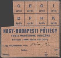NAGY-BUDAPESTI PÓTJEGY, TESTI MUNKÁSOK RÉSZÉRE 1946 ÁPRILIS 1-TŐL 30-IG