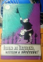 Éljen az értelem vesszen a sötétség BM Határőrség Politikai Csoportfőnöksége kiadása 1960 ÉRDEMES!!!