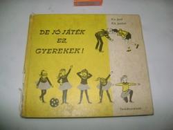 De jó játék ez gyerekek! - 1974 - játékgyűjtemény 6-14 évesek számára