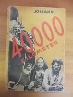 A. E. Johann: 40000 kilométer az ismeretlen Ázsián keresztül