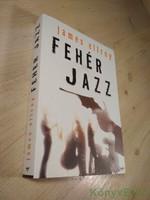James Ellroy: Fehér jazz