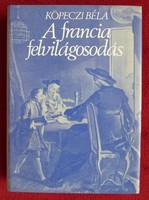 KÖPECZI BÉLA : A FRANCIA FELVILÁGOSODÁS