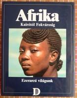 AFRIKA - Ezerarcú világunk