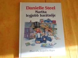Danielle Steel  Martha  legjobb barátnője, 1993  Jacqueline Rogers rajzaival