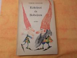 Török Sándor  Kököjszi és Bobojsza  Meseregény  Kondor Lajos rajzaival, 1980