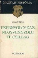 Várady Géza: Ezernyolcszáznegyvennyolc, te csillag - Magyar história sorozat