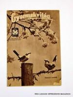1944 május 15  /  GYERMEKVILÁG  /  SZÜLETÉSNAPRA RÉGI EREDETI ÚJSÁG Szs.:  7972