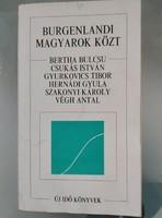 Burgenlandi magyarok közt 1990 Betha Bulcsu, Csukás István, Gyurkovics, Hernádi, Szakonyi, Végh Anta