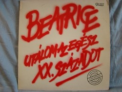 Beatrice-Utálom az egész XX. századot LP bakelit lemez
