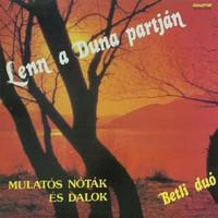 Betli Duó – Lenn A Duna Partján (Mulatós Nóták És Dalok)  LP bakelit