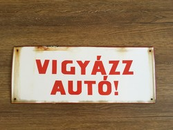 Vigyázz autó zománc tábla
