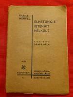 Antik kis könyv füzet 1933  Franz Werfel: Élhetünk -e Istenhit nélkül Dénes Béla fordítása
