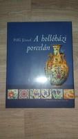 Pálfi József: A hollóházi porcelán c. könyv, vadiúj, fóliás