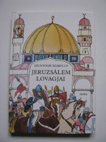 Szunyogh Szabolcs: Jeruzsálem lovagjai
