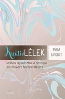 Pam Grout:  Kreatív lélek  - Játékos gyakorlatok a bennünk élő művész felébresztésére