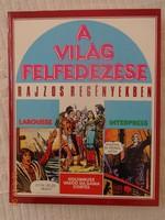 A világ felfedezése rajzos regényekben - Kolombusz, Vasco da Gama, Cortez - Larousse képregény