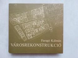Faragó Kálmán : Városrekonstrukció