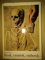Dr. Kiszely István: Sírok, csontok, emberek 1969