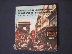 Magyar-Francia társalgási zsebkönyv A KIEJTÉS FELTÜNTETÉSÉVEL