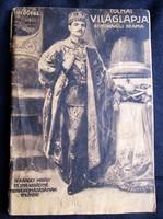 BUDA 1916 KORONÁZÁS IV. KÁROLY ZITA KIRÁLYNÉ TOLNA VILÁGLAPJA RENDKÍVÜLI KIADVÁNY RENGETEG KÉP