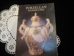 Porcelán gyűjtemény a Drezdai múzeumból  1982