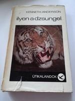 Kenneth Anderson  Ilyen a dzsungel, Normann Carr Vissza a vadonba  ÚTIKALANDOK  könyv sorozat részei