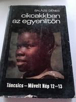 Balázs Dénes Cikcakkban az egyenlítőn,Kölcsönautóval a Szaharában  ÚTIKALANDOK  könyv sorozat részei