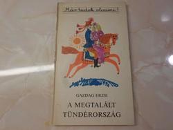 Már tudok olvasni Gazdag Erzsi A MEGTALÁLT TÜNDÉRORSZÁG Verses mese, 1975