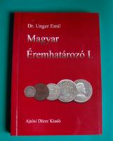 Dr. Unger Emil  - Magyar Éremhatározó I. (1000-1540) - I. Istvántól - Szapolyai Jánosig