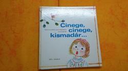 Cinege, cinege, kismadár Népi mondókák, gyermekjátékok kicsinyeknek RTV - Minerva, 1983