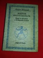 A Magyar aranycsinálók..Alkímia..fekete mágia..Misztikum..Titkos rendek a magyar történelemből