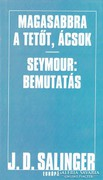 Magasabbra a tetőt, ácsok, Seymour: Bemutatás (ÚJ kötet) 500