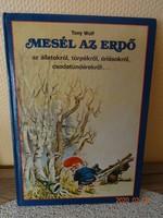 Tony Wolf: Mesél az erdő az állatokról, törpékről.....mesekönyv, régi kiadás (1990)