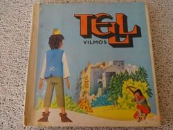 TELL VILMOS - régi,békebeli térbeli (3D)  mesekönyv, Artia-kiadás, 1982