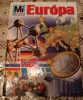 Mi micsoda sorozat. Európa. Tessloff Babilon kiadó, 2002., Ajánljon!