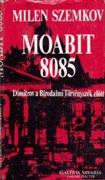 Milen Szemkov: Moabit 8085 (300 Ft)