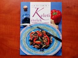 A la carte /Keleti ételek szakácskönyv