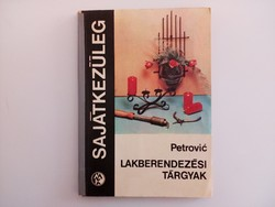 Régi lakberendezési tárgyak sajátkezüleg/1969/