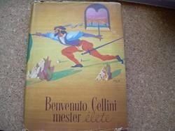 Benvenuto Cellini mester élete - Molnár C. Pál rajzaival