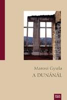 Marosi Gyula: A Dunánál