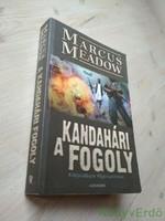 Marcus Meadow: A kandahári fogoly / Kincsvadászat Afganisztánban