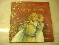 A varázsfuvola CD melléklettel  Wolfgang Amadeus Mozart és Emanuel Schikaneder operája alapján írta