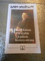 Mikszáth Kálmán: A tót atyafiak A jó palócok Beszterce ostroma