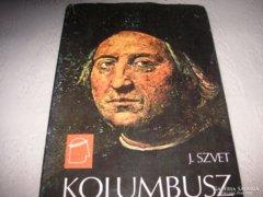 J. Szvet. Kolumbusz élete, kalandjai