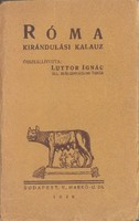 RÓMA KIRÁNDULÁSI KALAUZ útikönyv, turisztikai ismertető, 1929, dedikált...